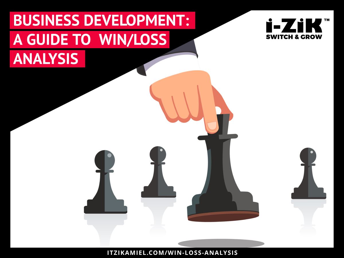 Business Development: A Guide to Win/Loss Analysis: -